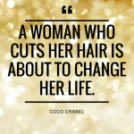 A woman who cuts her hair is about to change