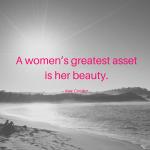 A women's greatest asset is her beauty. (1)