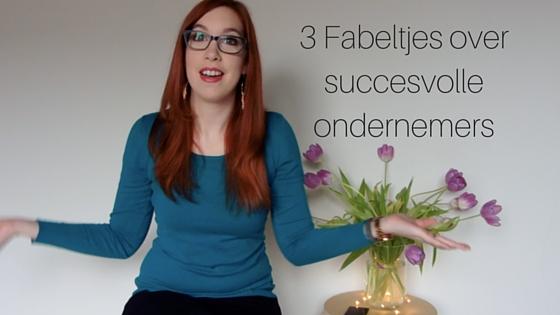 3 Fabeltjes Over Succesvolle Ondernemers