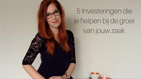 5 Investeringen Die Je Helpen Bij De Groei Van Jouw Zaak