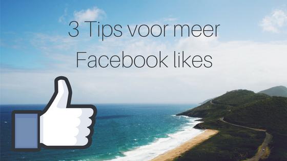 3 Tips Voor Meer Facebook Likes