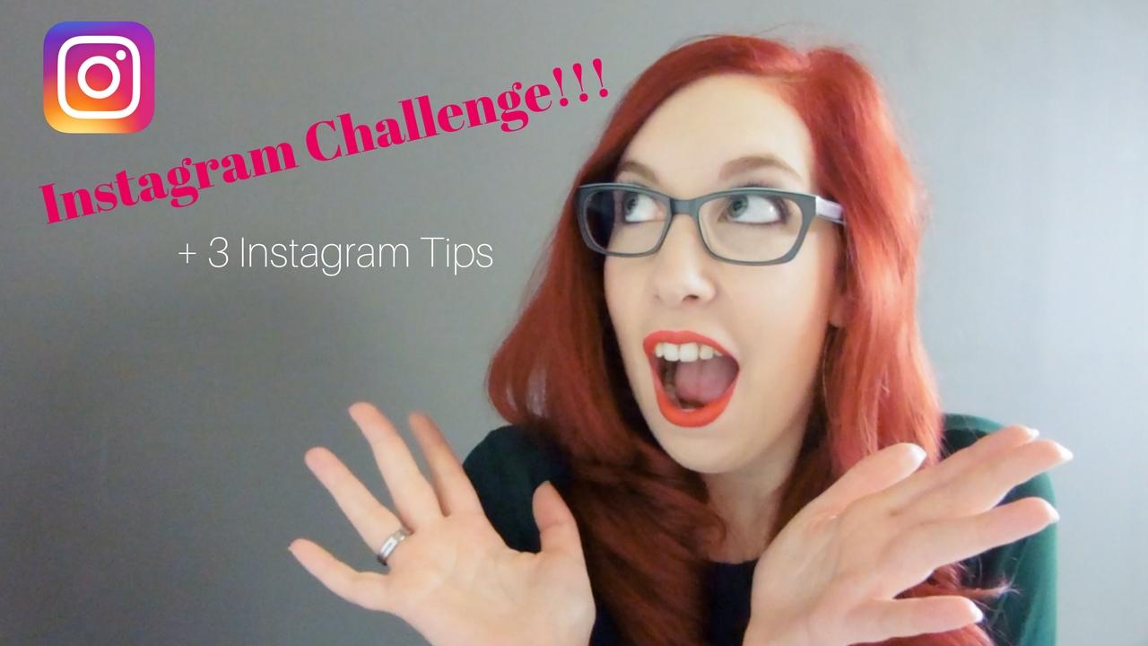 Instagram Challenge + 3 Instagram Tips