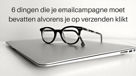 6 Dingen Die Je Emailcampagne Moet Bevatten Alvorens Je Op Verzenden Klikt