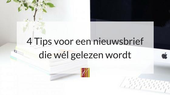 4 Tips Voor Een Nieuwsbrief Die Wél Gelezen Wordt.