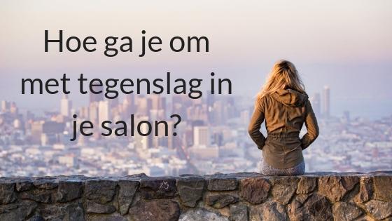 Hoe Ga Je Om Met Tegenslag In Je Salon?