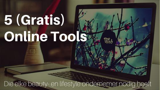 5 (gratis) Online Tools Die Elke Beauty  En Lifestyle Ondernemer Nodig Heeft