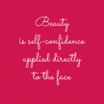 Beauty is self-confidence applied directly