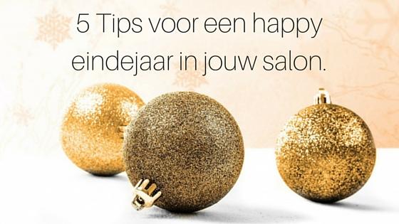 5 Tips Voor Een Happy Eindejaar In Jouw Salon