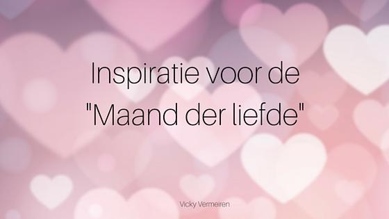 Inspiratie Voor De  Maand Der Liefde