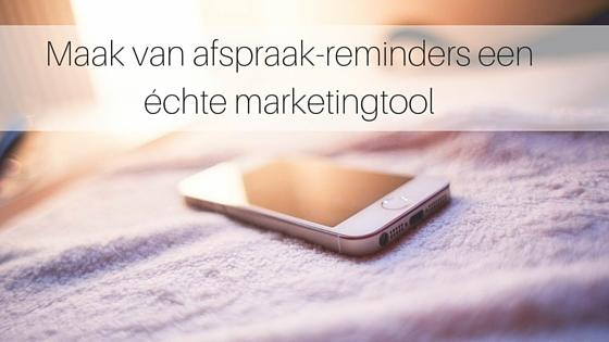 Maak Van Afspraak-reminders Een échte Marketingtool
