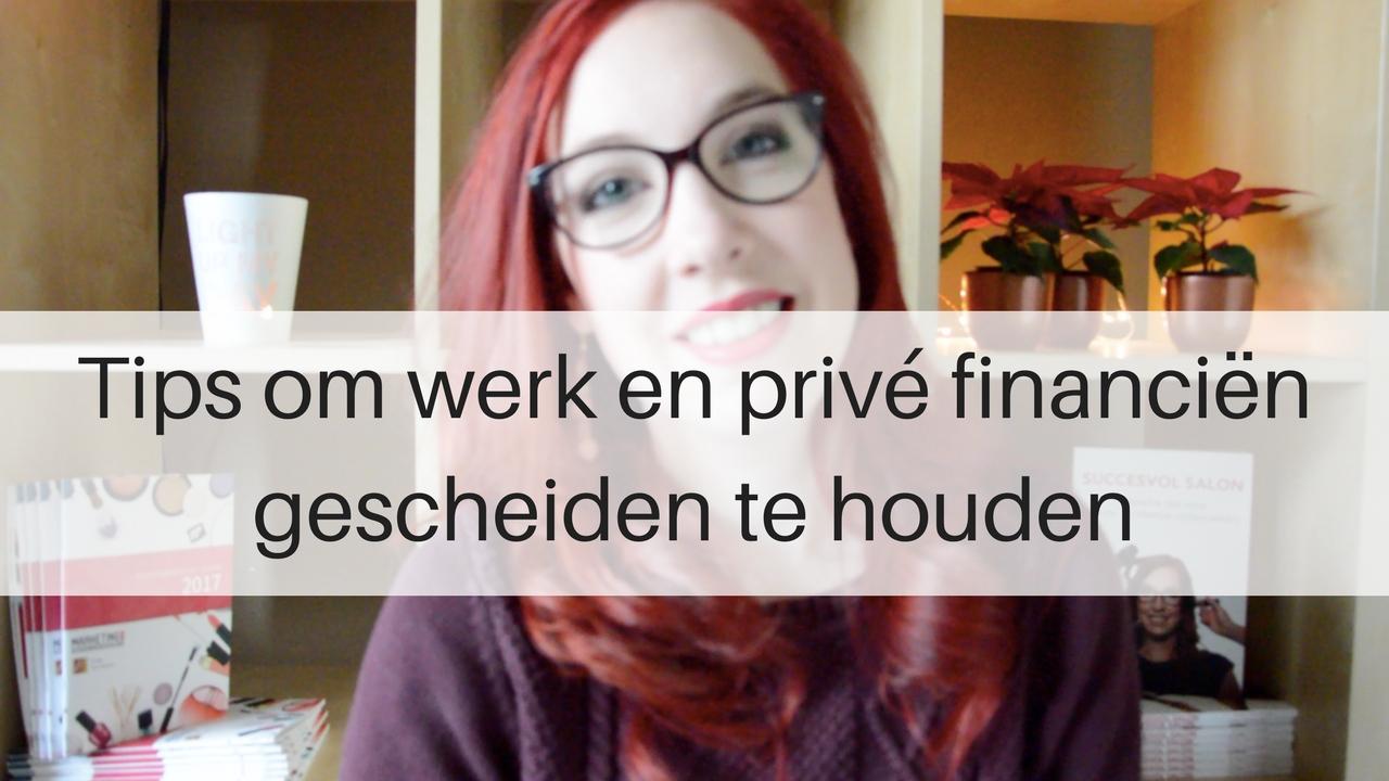 Tips Om Werk En Privé Financiën Gescheiden Te Houden