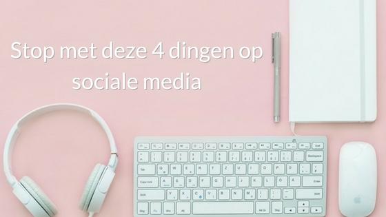 Stop Met Deze 4 Dingen Op Sociale Media