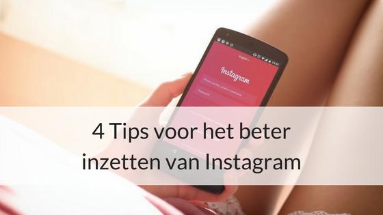 4 Tips Voor Het Beter Inzetten Van Instagram