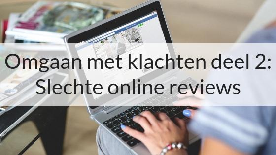 Omgaan Met Klachten Deel 2: Slechte Online Reviews