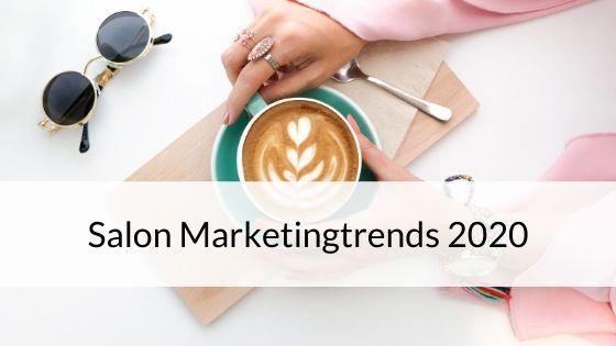 Salon Marketingtrends 2020