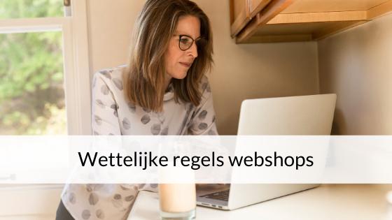 Wettelijke Regels Webshops