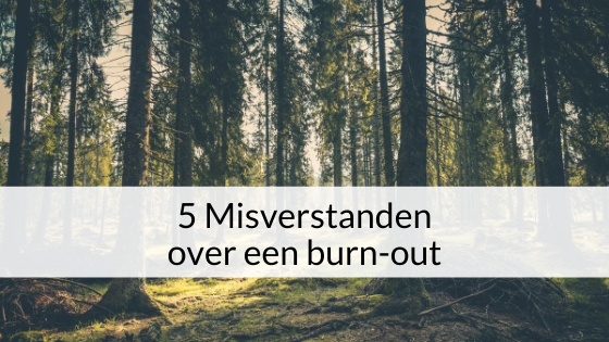 5 Misverstanden Over Een Burn-out