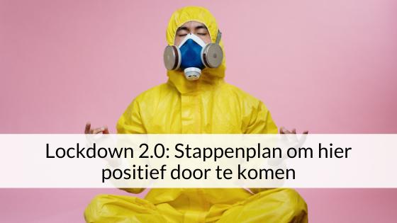 Lockdown 2.0: Stappenplan Om Hier Positief Door Te Komen