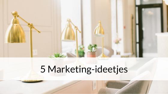 5 Marketing-ideetjes